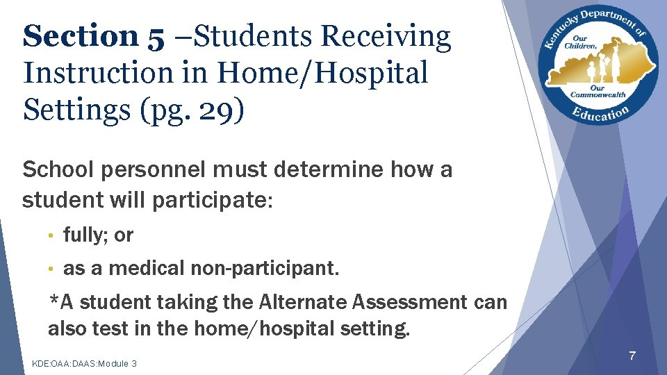 Section 5 –Students Receiving Instruction in Home/Hospital Settings (pg. 29) School personnel must determine