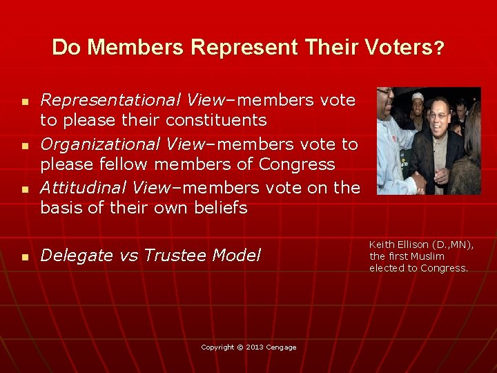 Do Members Represent Their Voters? n n Representational View–members vote to please their constituents