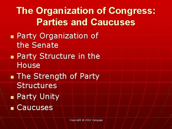 The Organization of Congress: Parties and Caucuses n n n Party Organization of the