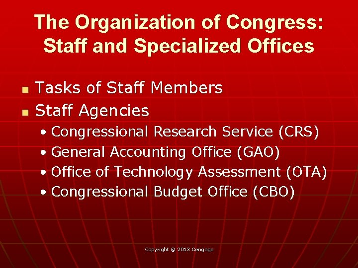 The Organization of Congress: Staff and Specialized Offices n n Tasks of Staff Members