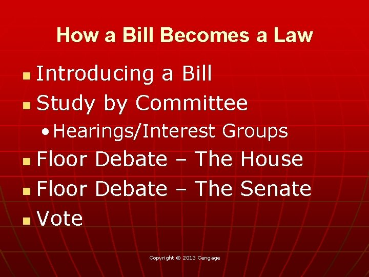 How a Bill Becomes a Law Introducing a Bill n Study by Committee n