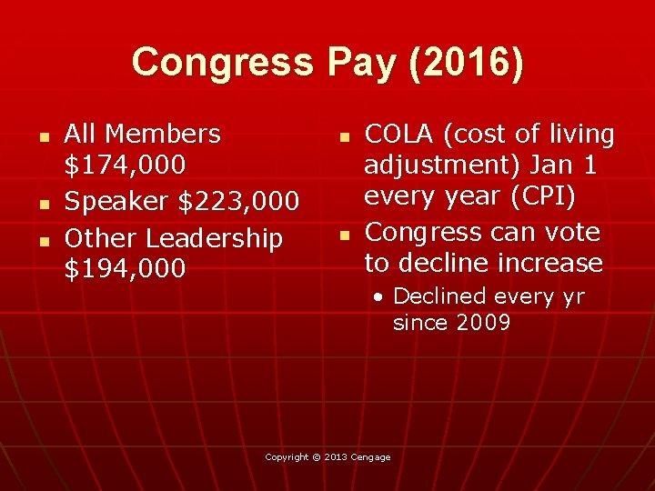 Congress Pay (2016) n n n All Members $174, 000 Speaker $223, 000 Other