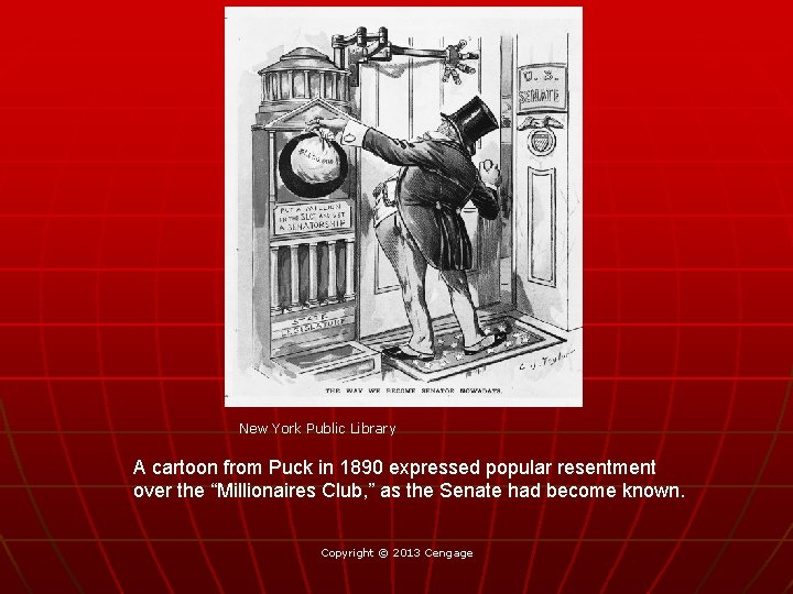 New York Public Library A cartoon from Puck in 1890 expressed popular resentment over