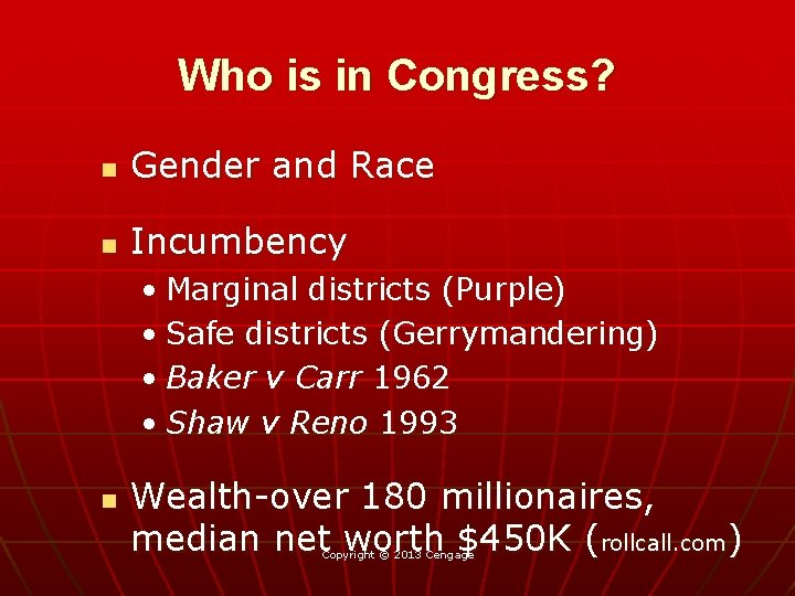 Who is in Congress? n Gender and Race n Incumbency • Marginal districts (Purple)