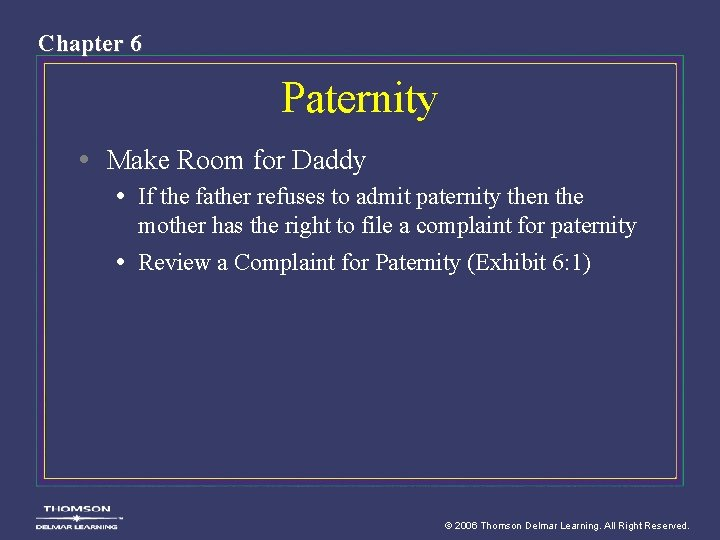 Chapter 6 Paternity • Make Room for Daddy • If the father refuses to