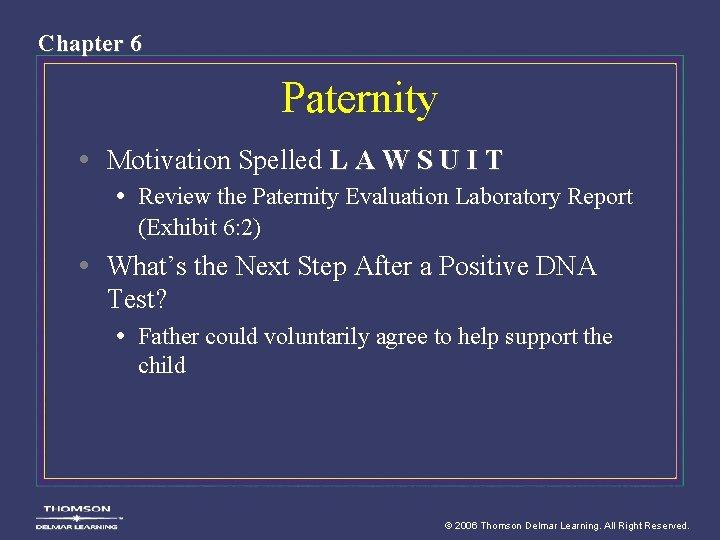 Chapter 6 Paternity • Motivation Spelled L A W S U I T •