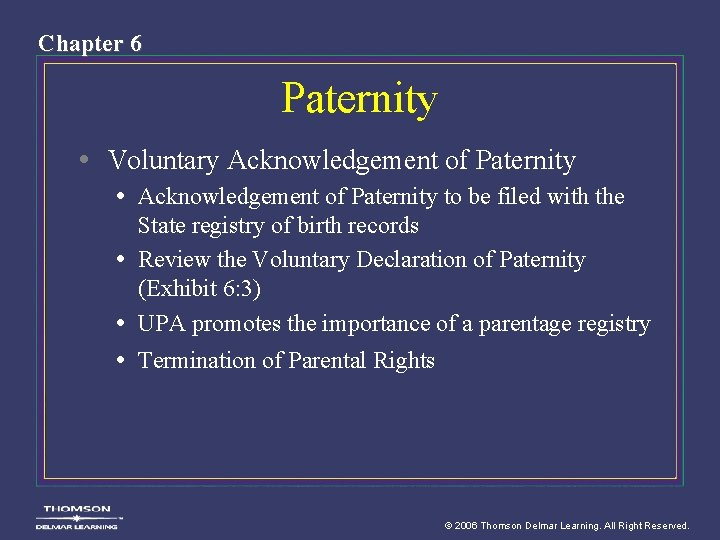 Chapter 6 Paternity • Voluntary Acknowledgement of Paternity • Acknowledgement of Paternity to be