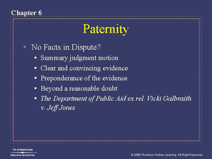 Chapter 6 Paternity • No Facts in Dispute? • • • Summary judgment motion