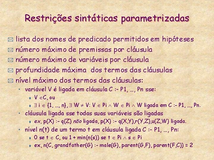 Restrições sintáticas parametrizadas lista dos nomes de predicado permitidos em hipóteses * número máximo