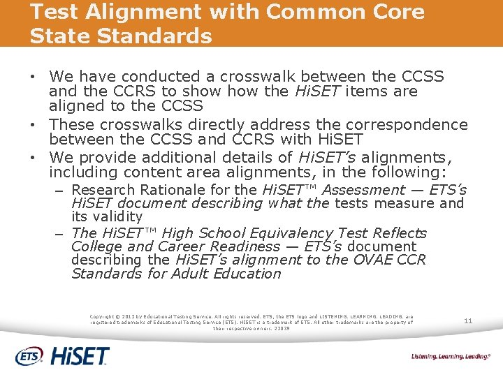 Test Alignment with Common Core State Standards • We have conducted a crosswalk between
