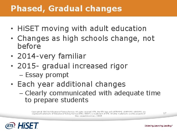 Phased, Gradual changes • Hi. SET moving with adult education • Changes as high