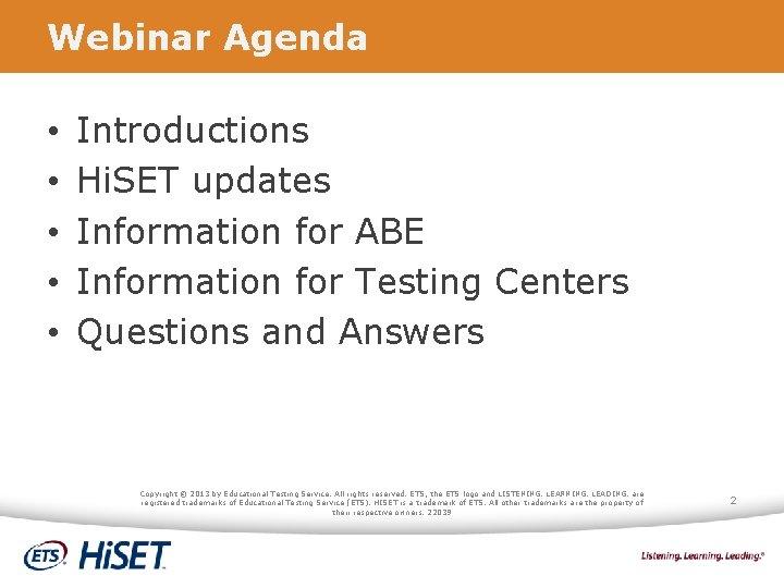 Webinar Agenda • • • Introductions Hi. SET updates Information for ABE Information for