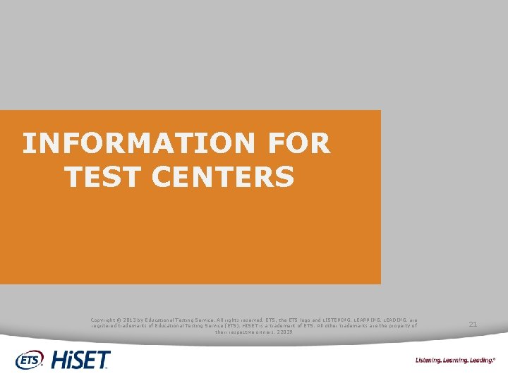 INFORMATION FOR TEST CENTERS Copyright © 2013 by Educational Testing Service. All rights reserved.