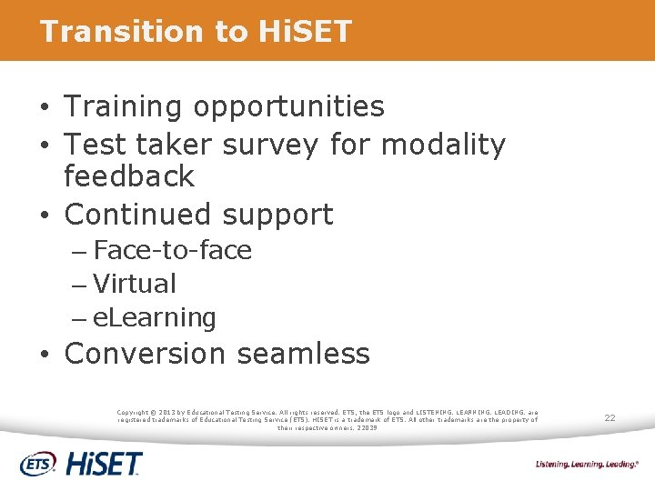 Transition to Hi. SET • Training opportunities • Test taker survey for modality feedback