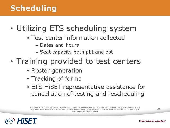 Scheduling • Utilizing ETS scheduling system • Test center information collected – Dates and