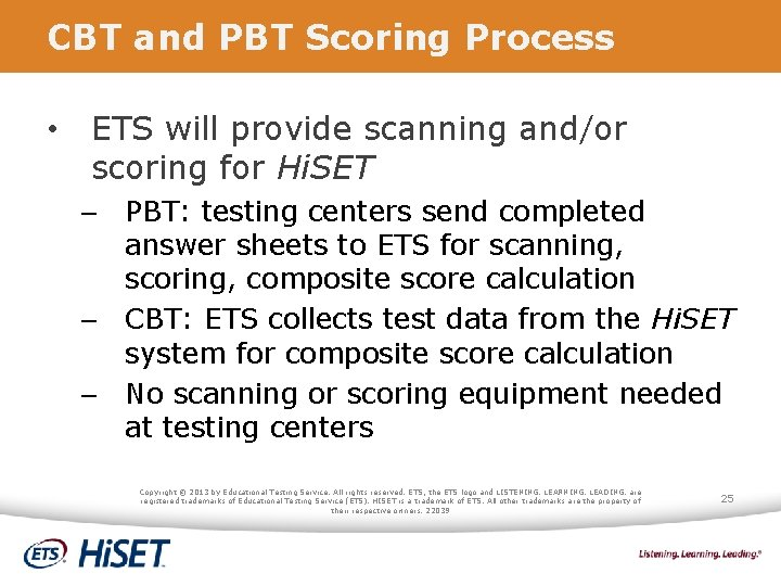 CBT and PBT Scoring Process • ETS will provide scanning and/or scoring for Hi.