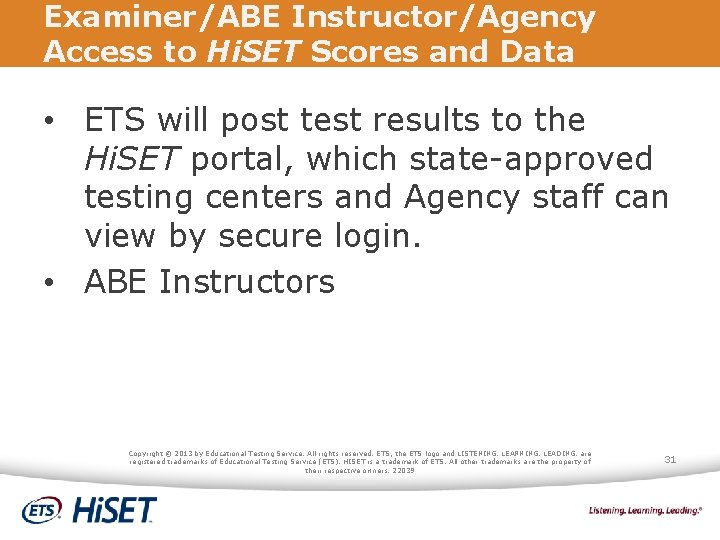 Examiner/ABE Instructor/Agency Access to Hi. SET Scores and Data • ETS will post test
