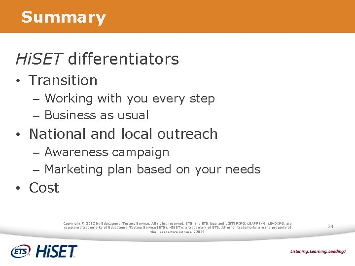 Summary Hi. SET differentiators • Transition – Working with you every step – Business