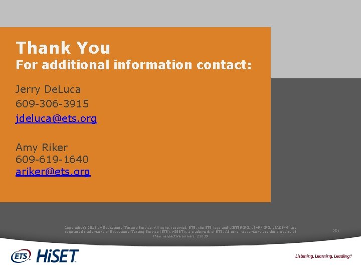 Thank You For additional information contact: Jerry De. Luca 609 -306 -3915 jdeluca@ets. org