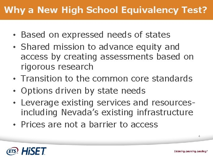 Why a New High School Equivalency Test? • Based on expressed needs of states