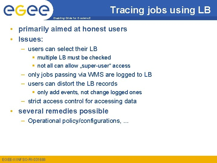 Tracing jobs using LB Enabling Grids for E-scienc. E • primarily aimed at honest