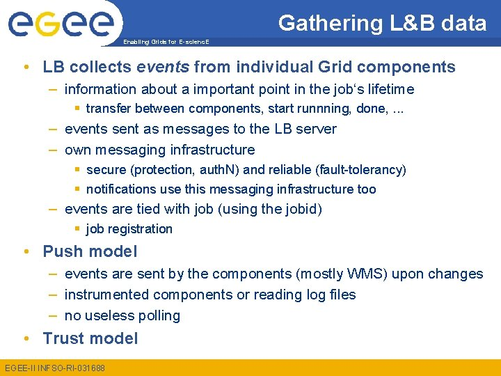 Gathering L&B data Enabling Grids for E-scienc. E • LB collects events from individual