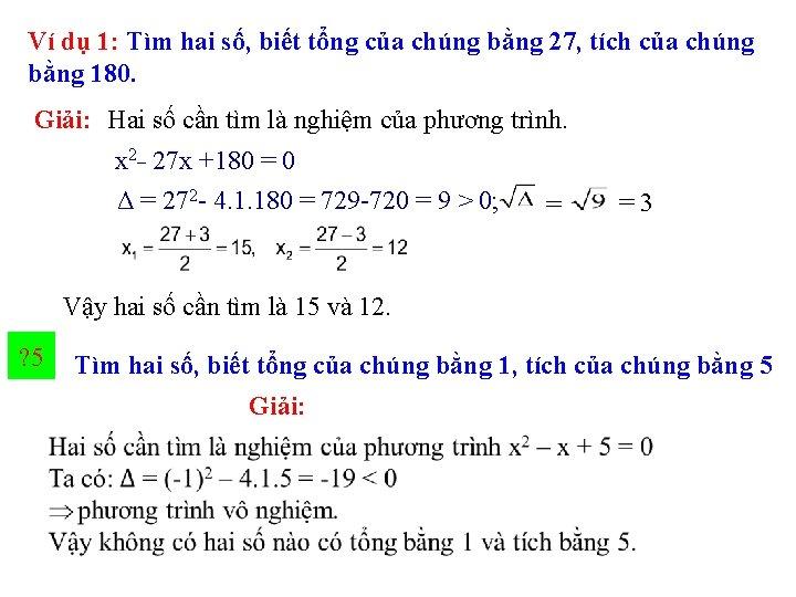 Ví dụ 1: Tìm hai số, biết tổng của chúng bằng 27, tích của