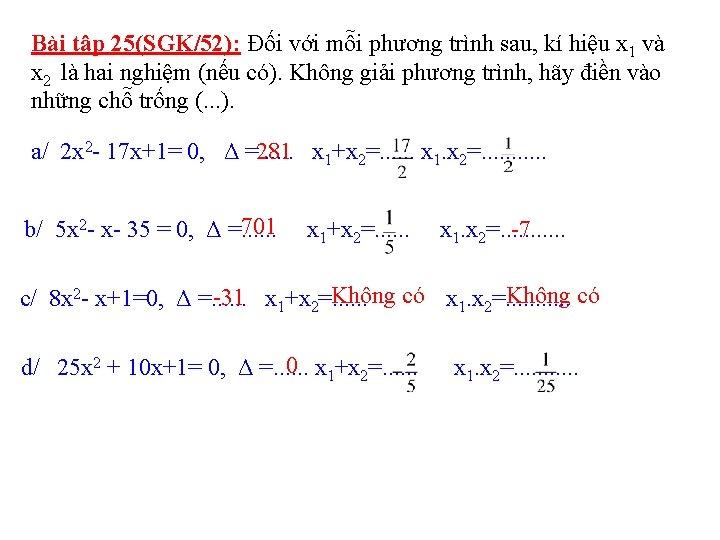 Bài tập 25(SGK/52): Đối với mỗi phương trình sau, kí hiệu x 1 và