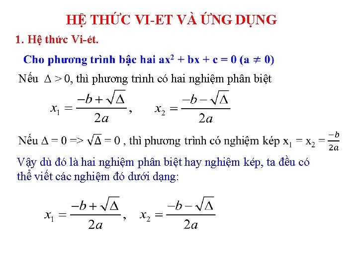 HỆ THỨC VI-ET VÀ ỨNG DỤNG 1. Hệ thức Vi-ét. Nếu > 0, thì
