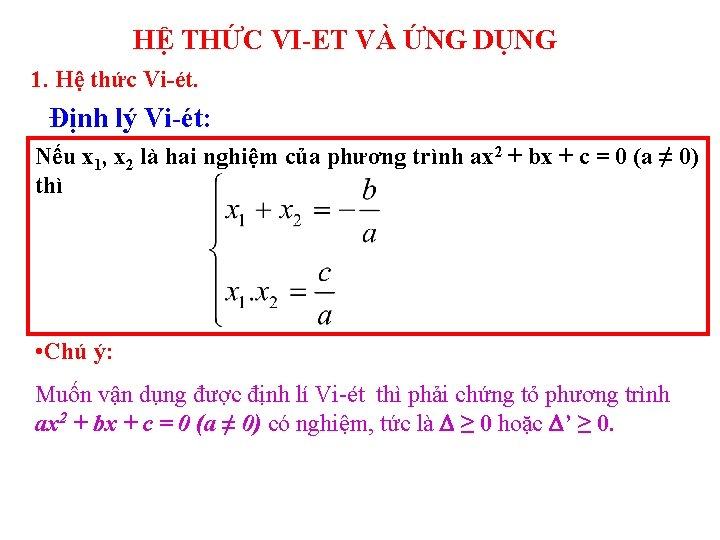 HỆ THỨC VI-ET VÀ ỨNG DỤNG 1. Hệ thức Vi-ét. Định lý Vi-ét: Nếu