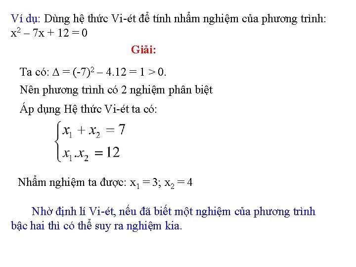 Ví dụ: Dùng hệ thức Vi-ét để tính nhẩm nghiệm của phương trình: x