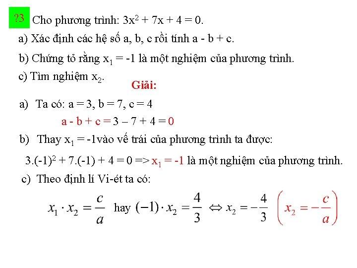 ? 3 Cho phương trình: 3 x 2 + 7 x + 4 =