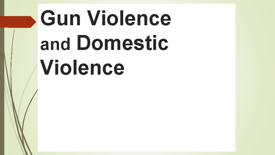 Gun Violence and Domestic Violence