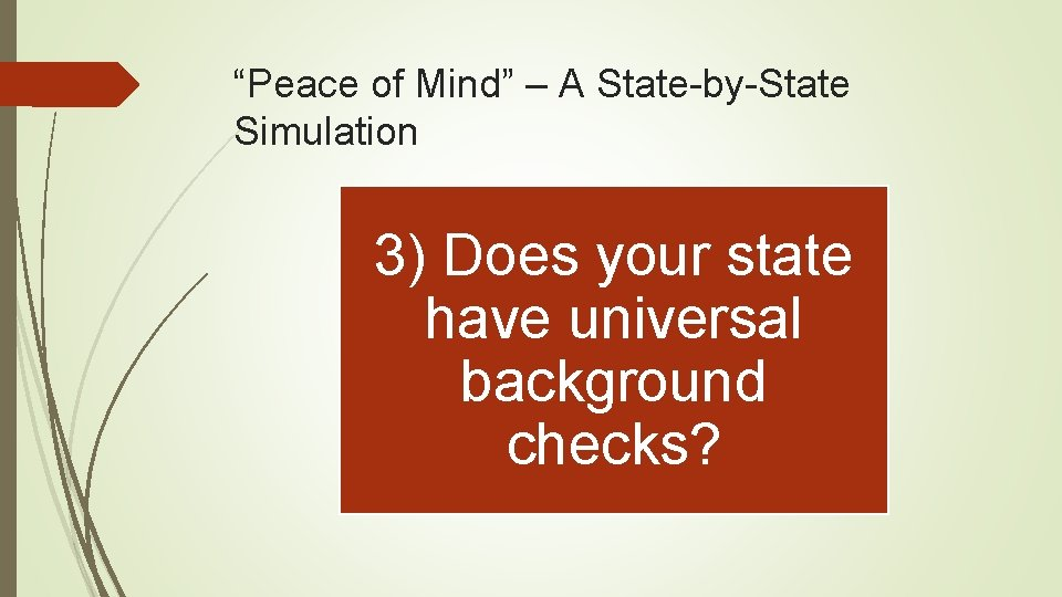 """Peace of Mind"" – A State-by-State Simulation 3) Does your state have universal background"