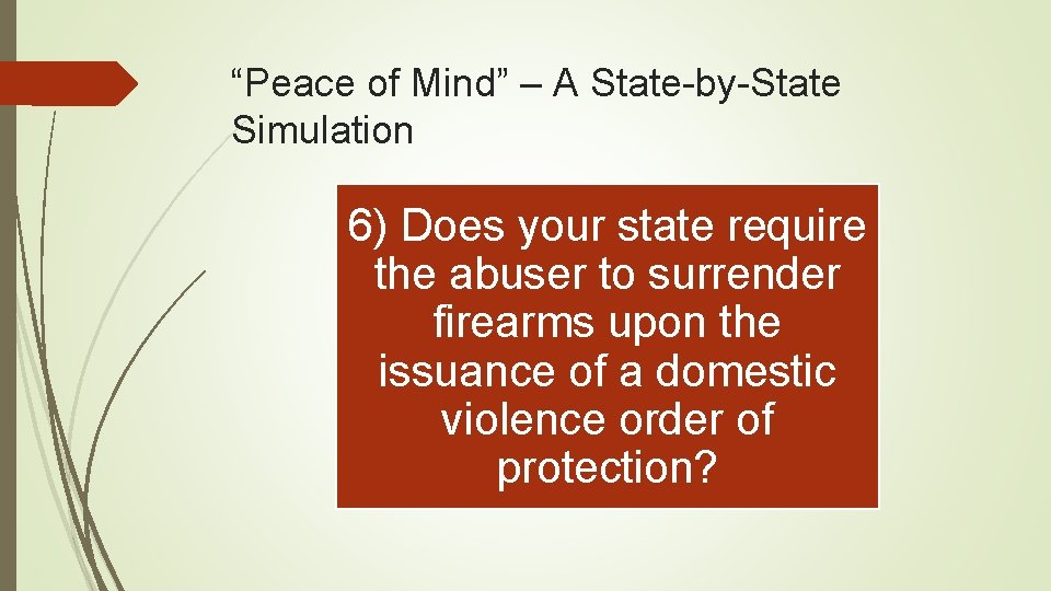 """Peace of Mind"" – A State-by-State Simulation 6) Does your state require the abuser"