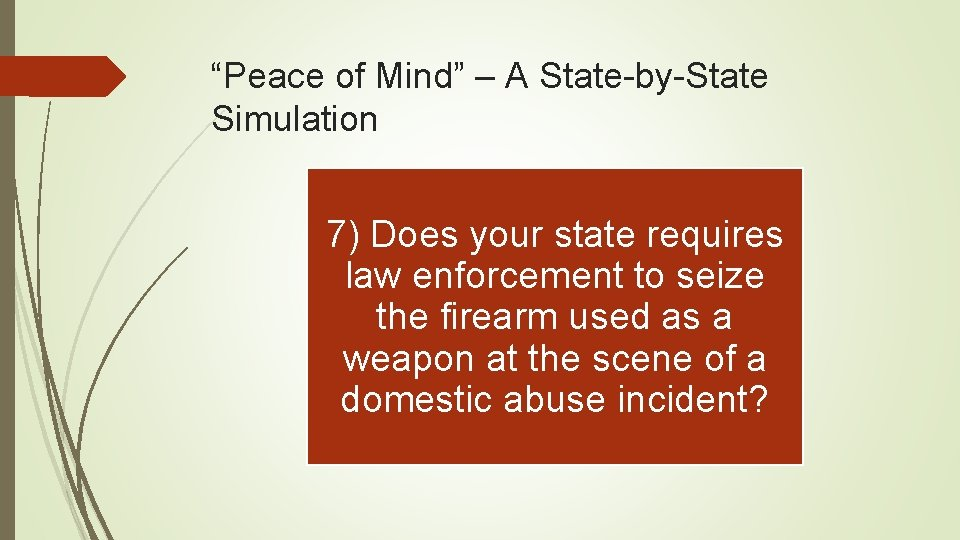 """Peace of Mind"" – A State-by-State Simulation 7) Does your state requires law enforcement"