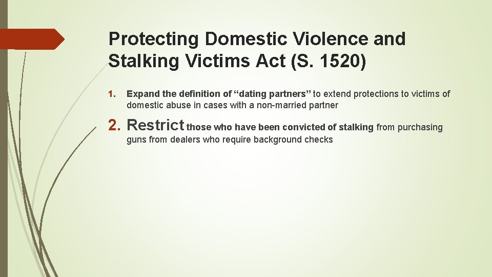 Protecting Domestic Violence and Stalking Victims Act (S. 1520) 1. Expand the definition of