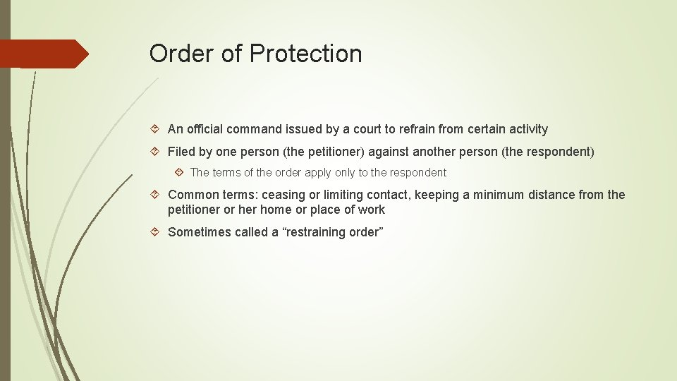 Order of Protection An official command issued by a court to refrain from certain