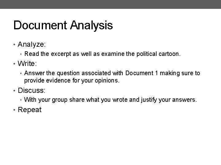 Document Analysis • Analyze: • Read the excerpt as well as examine the political
