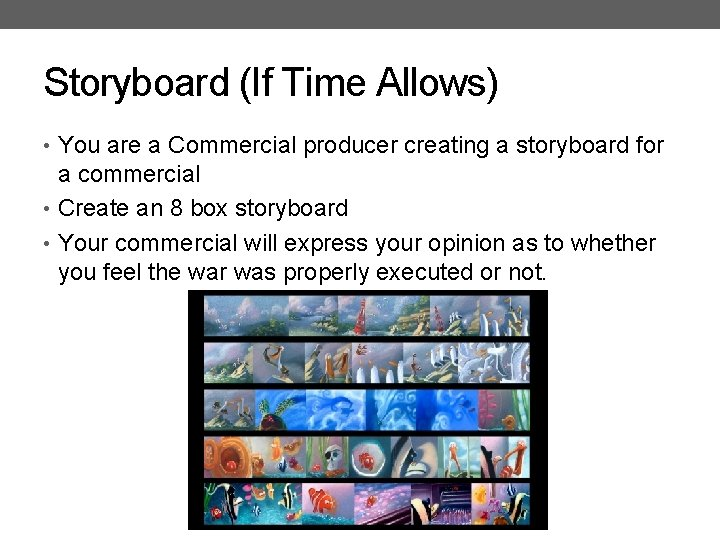 Storyboard (If Time Allows) • You are a Commercial producer creating a storyboard for