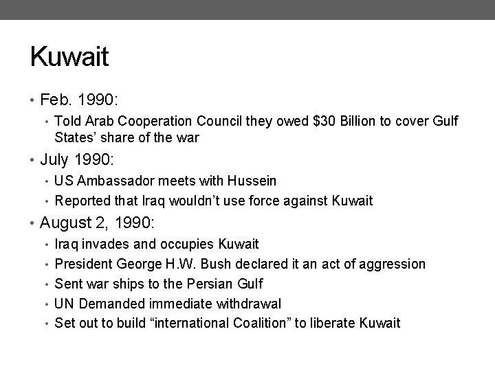 Kuwait • Feb. 1990: • Told Arab Cooperation Council they owed $30 Billion to