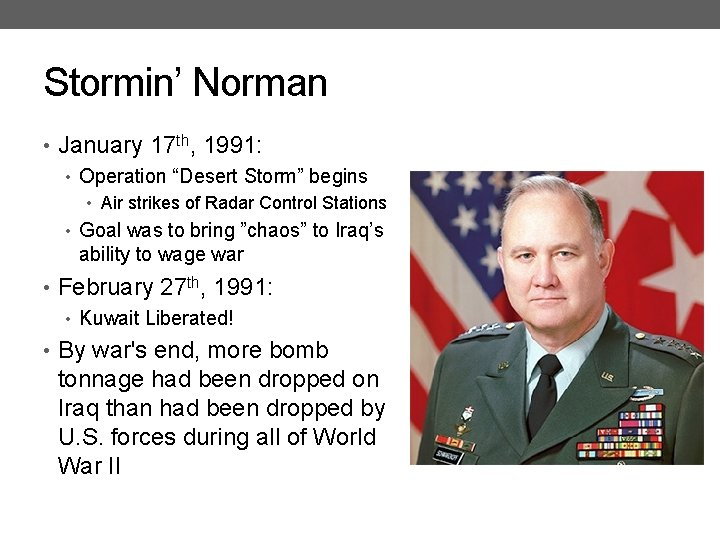"""Stormin' Norman • January 17 th, 1991: • Operation """"Desert Storm"""" begins • Air"""