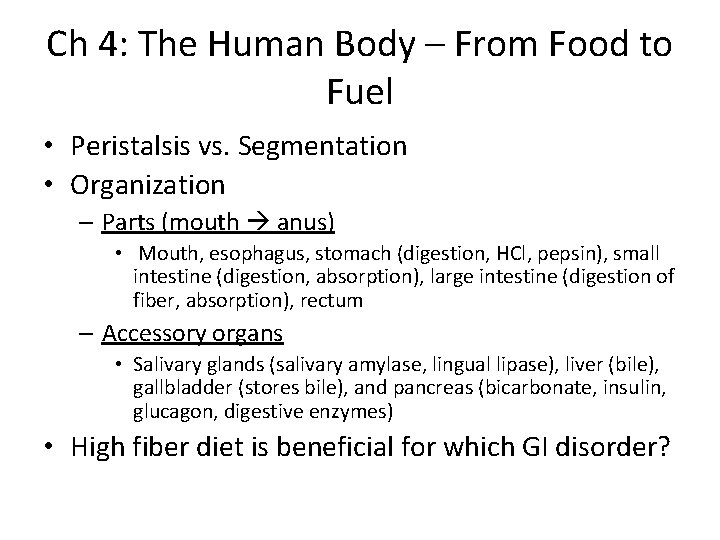 Ch 4: The Human Body – From Food to Fuel • Peristalsis vs. Segmentation