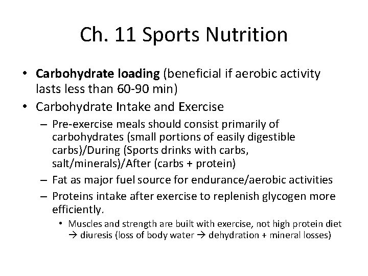 Ch. 11 Sports Nutrition • Carbohydrate loading (beneficial if aerobic activity lasts less than