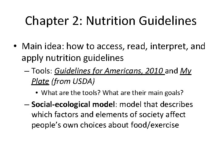 Chapter 2: Nutrition Guidelines • Main idea: how to access, read, interpret, and apply