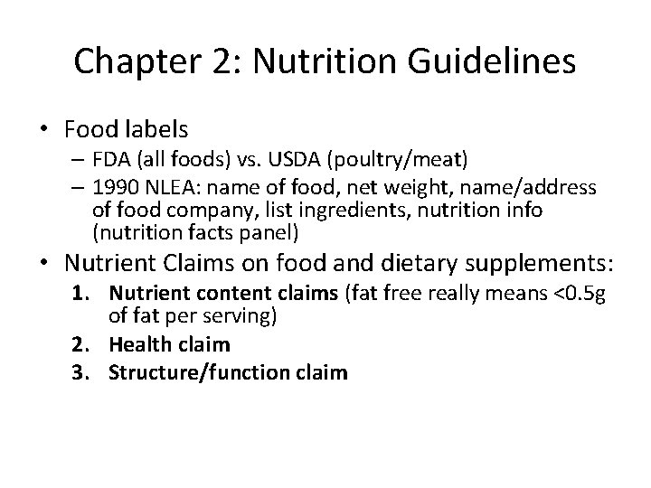 Chapter 2: Nutrition Guidelines • Food labels – FDA (all foods) vs. USDA (poultry/meat)