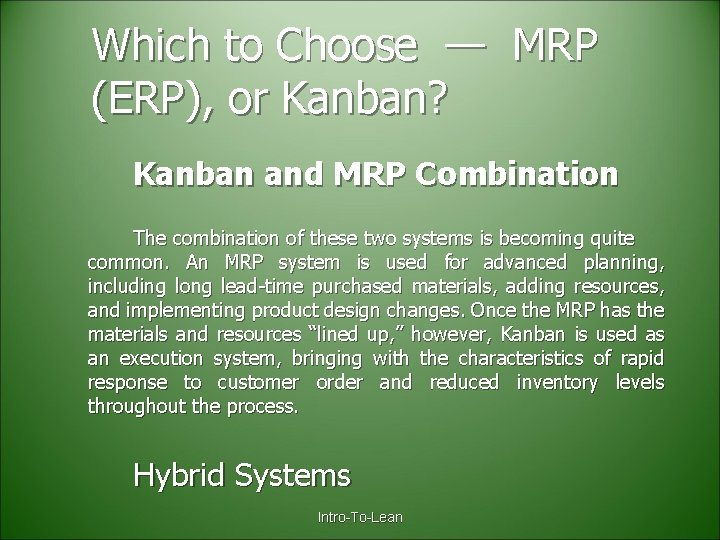 Which to Choose — MRP (ERP), or Kanban? Kanban and MRP Combination The combination