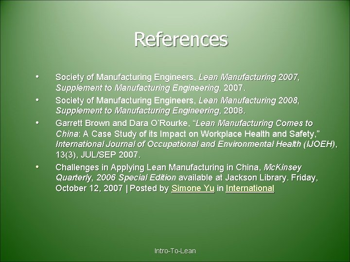 References • • Society of Manufacturing Engineers, Lean Manufacturing 2007, Supplement to Manufacturing Engineering,