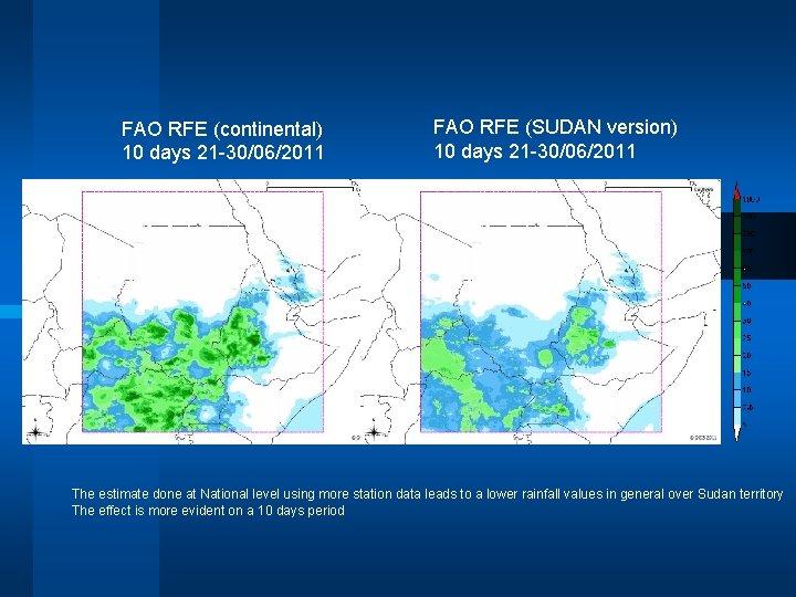 FAO RFE (continental) 10 days 21 -30/06/2011 FAO RFE (SUDAN version) 10 days 21