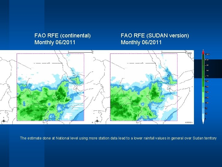 FAO RFE (continental) Monthly 06/2011 FAO RFE (SUDAN version) Monthly 06/2011 The estimate done